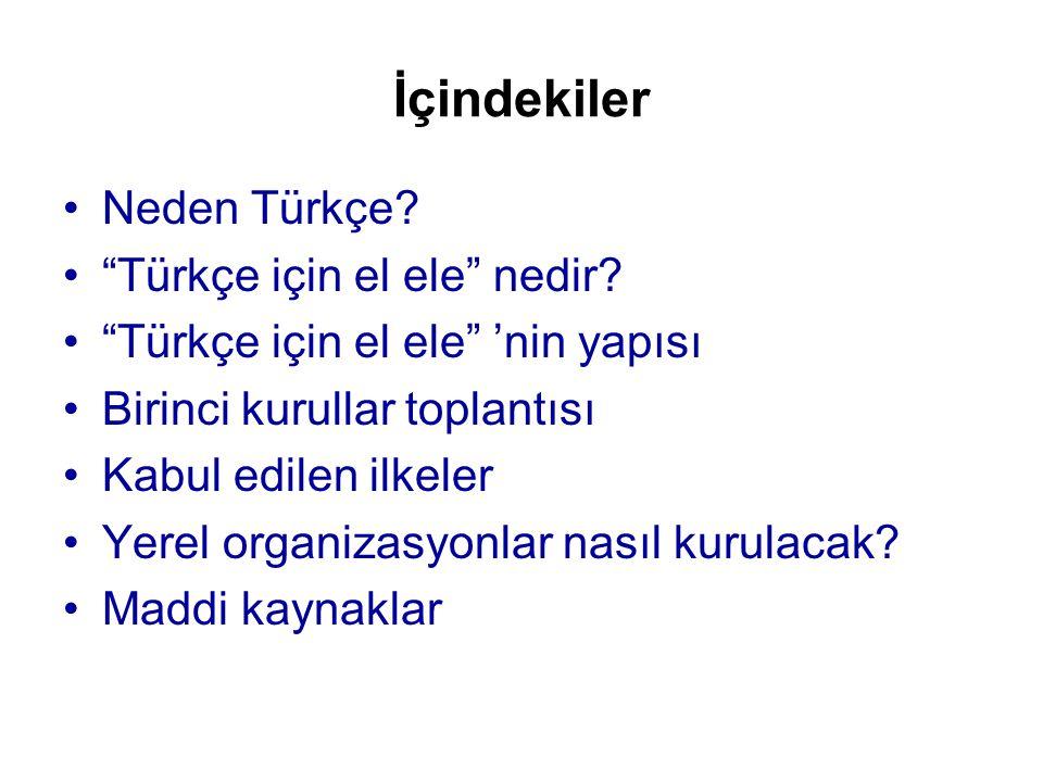 İçindekiler •Neden Türkçe.• Türkçe için el ele nedir.