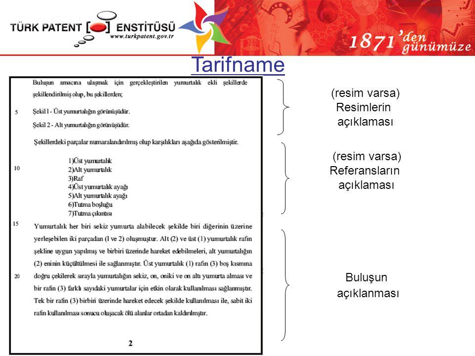 Buluşun açıklanması Tarifname (resim varsa) Resimlerin açıklaması (resim varsa) Referansların açıklaması