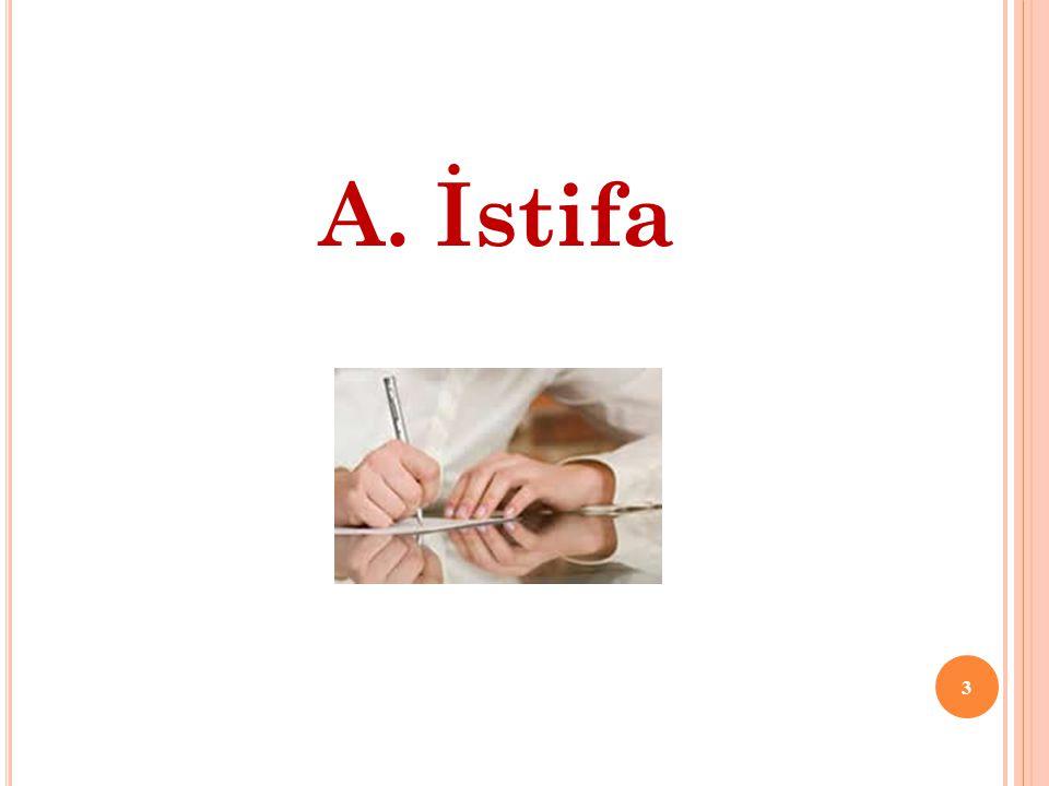 A. İstifa 3