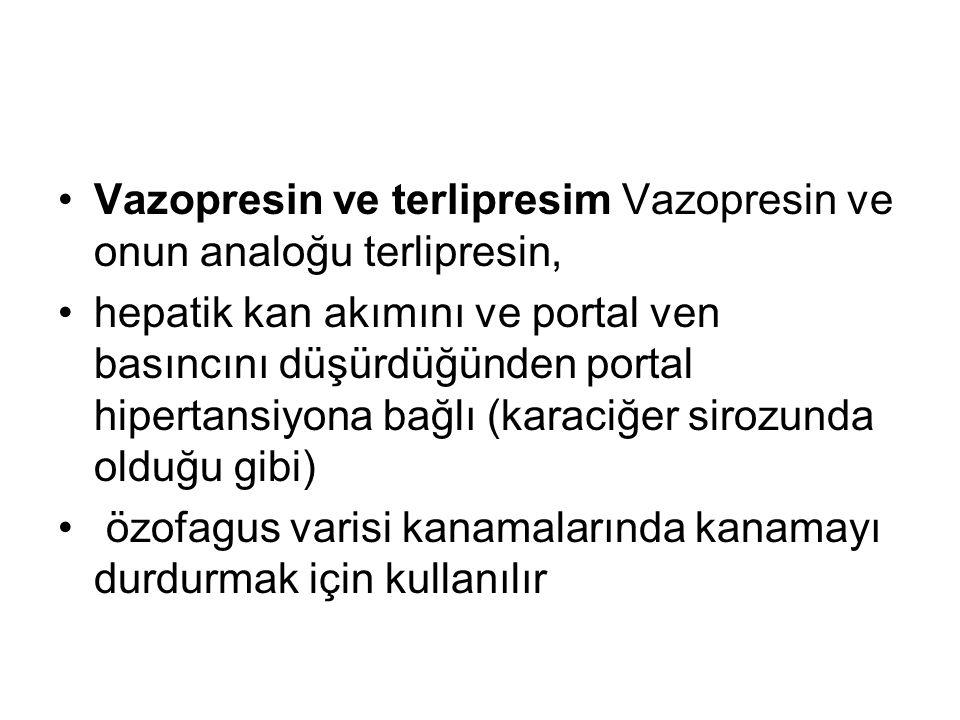 •Vazopresin ve terlipresim Vazopresin ve onun analoğu terlipresin, •hepatik kan akımını ve portal ven basıncını düşürdüğünden portal hipertansiyona ba