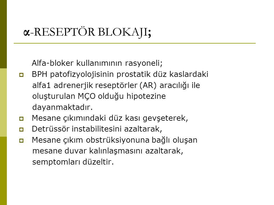 Alfa-bloker kullanımının rasyoneli;  BPH patofizyolojisinin prostatik düz kaslardaki alfa1 adrenerjik reseptörler (AR) aracılığı ile oluşturulan MÇO