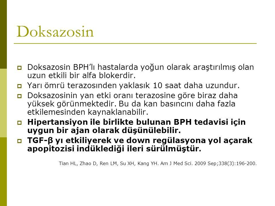 Doksazosin  Doksazosin BPH'lı hastalarda yoğun olarak araştırılmış olan uzun etkili bir alfa blokerdir.  Yarı ömrü terazosınden yaklasık 10 saat dah