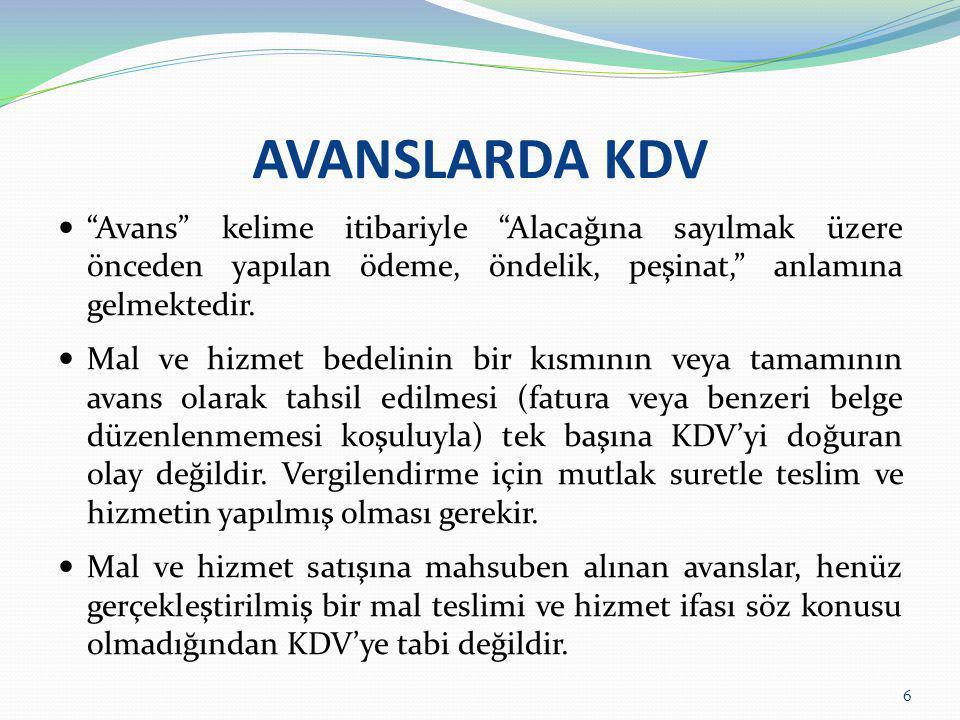 """AVANSLARDA KDV  """"Avans"""" kelime itibariyle """"Alacağına sayılmak üzere önceden yapılan ödeme, öndelik, peşinat,"""" anlamına gelmektedir.  Mal ve hizmet b"""