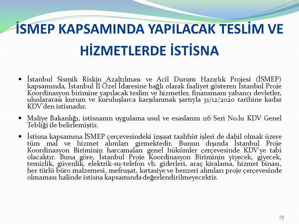 İSMEP KAPSAMINDA YAPILACAK TESLİM VE HİZMETLERDE İSTİSNA  İstanbul Sismik Riskin Azaltılması ve Acil Durum Hazırlık Projesi (İSMEP) kapsamında, İstan