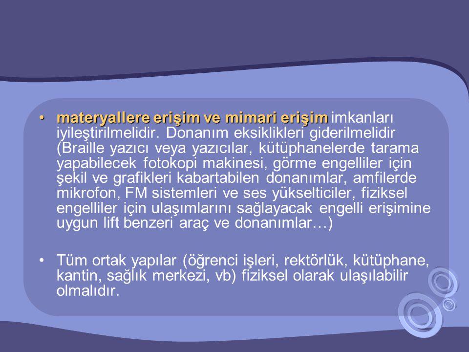 •materyallere erişim ve mimari erişim •materyallere erişim ve mimari erişim imkanları iyileştirilmelidir. Donanım eksiklikleri giderilmelidir (Braille