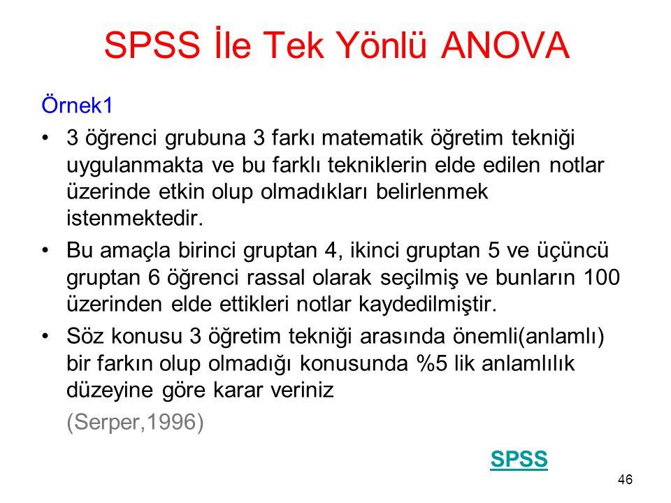 47 SPSS İle Tek Yönlü ANOVA Örnek2 •Bir sağlık laboratuarında çalışan 4 teknisyenin peşpeşe beş hafta içinde yaptıkları yanlış sayıları kaydedilmiştir.