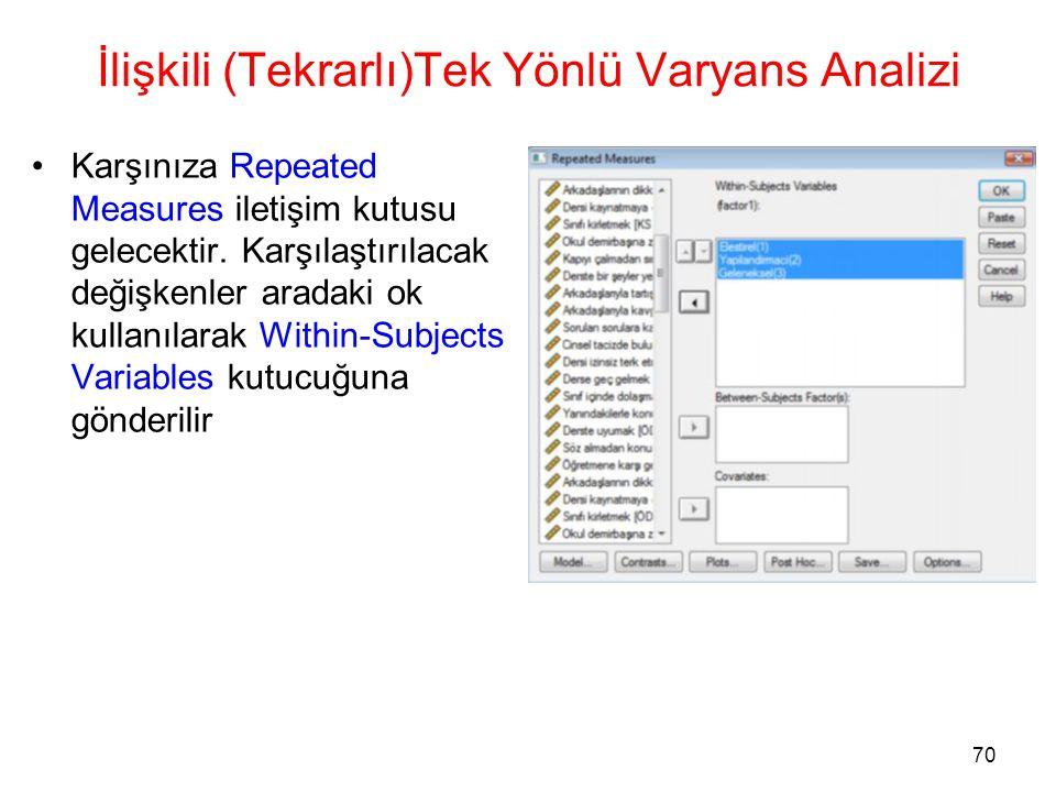 71 İlişkili (Tekrarlı)Tek Yönlü Varyans Analizi •Daha sonra Options tuşuna basın.