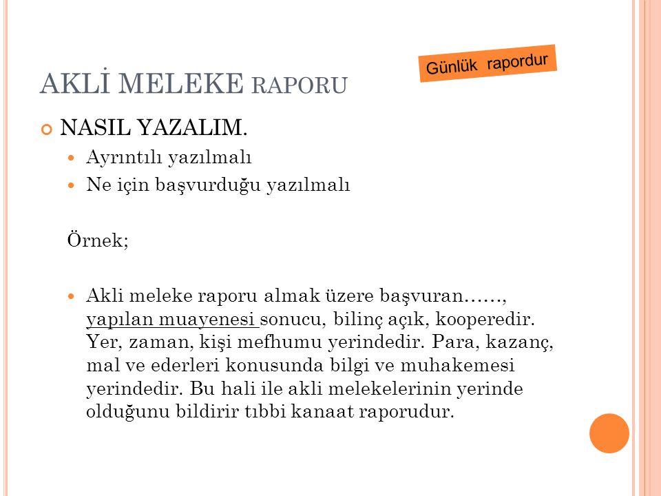 AKLİ MELEKE RAPORU NASIL YAZALIM.