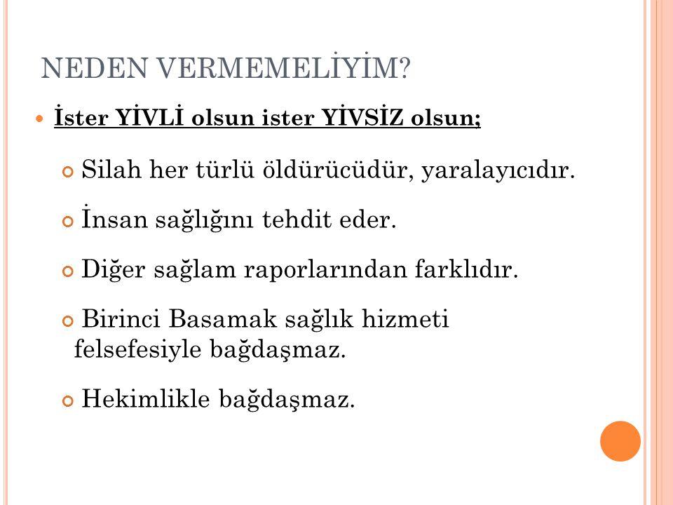 NEDEN VERMEMELİYİM.