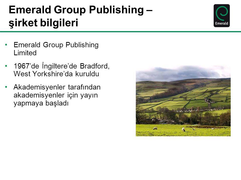 Emerald Group Publishing – şirket bilgileri •Emerald Group Publishing Limited •1967'de İngiltere'de Bradford, West Yorkshire'da kuruldu •Akademisyenle