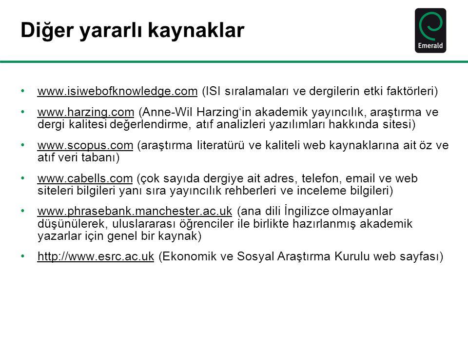 Diğer yararlı kaynaklar •www.isiwebofknowledge.com (ISI sıralamaları ve dergilerin etki faktörleri)www.isiwebofknowledge.com •www.harzing.com (Anne-Wi