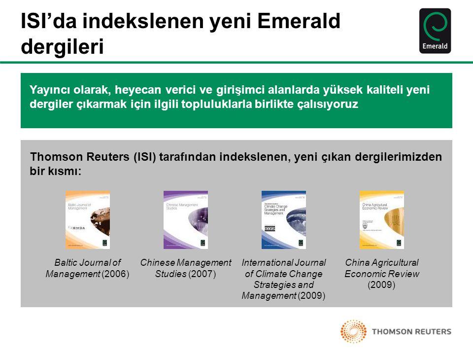 Emerald'ın yayıncılık felsefesi •Emerald, iyi yönetimin daha iyi bir dünya yaratabileceğine inanmaktadır •Emerald, geniş kapsamlılığa, uluslararası olmaya, yenilikçiliğe ve bağımsızlığa inanır •Bilimsel araştırmaları destekler •Yazar, okuyucu ve müşteri deneyimini iyileştirmeye adanmıştır •'Research you can use – kullanabileceğiniz araştırma'