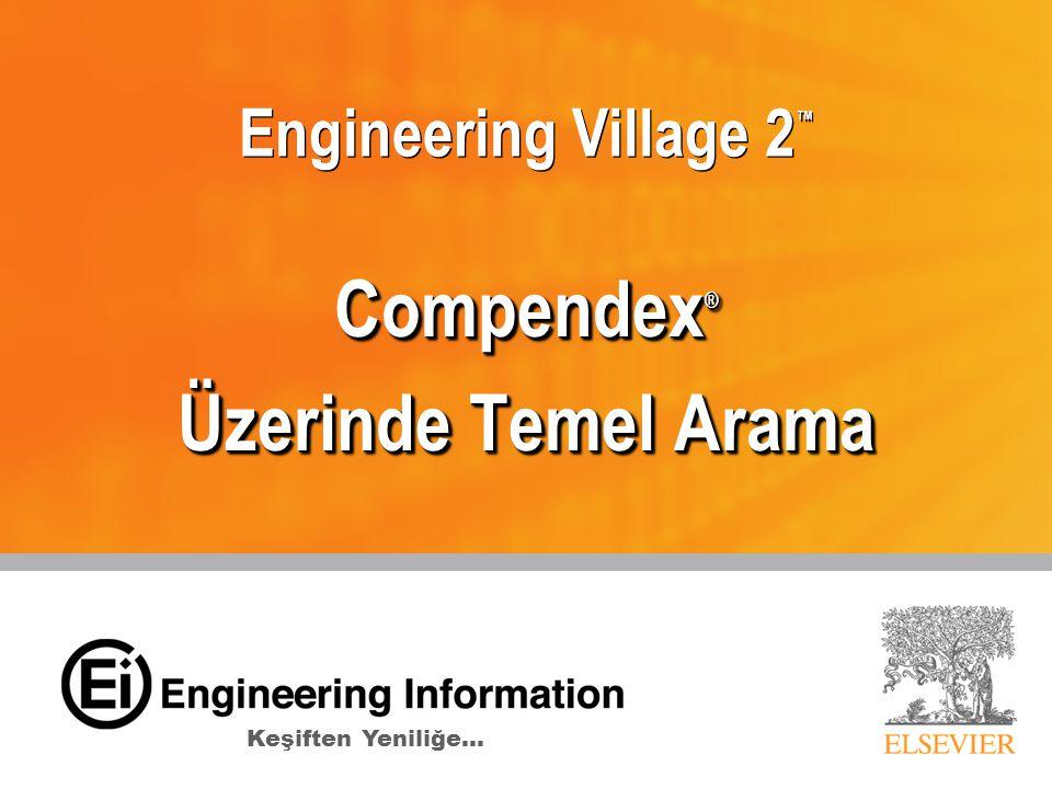Engineering Village 2 ™ Compendex ® Üzerinde Temel Arama Compendex ® Üzerinde Temel Arama Keşiften Yeniliğe…