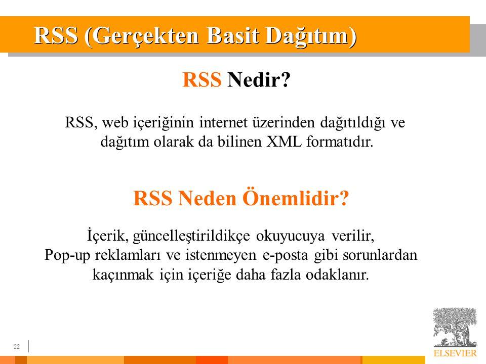 22 RSS (Gerçekten Basit Dağıtım) RSS Nedir.