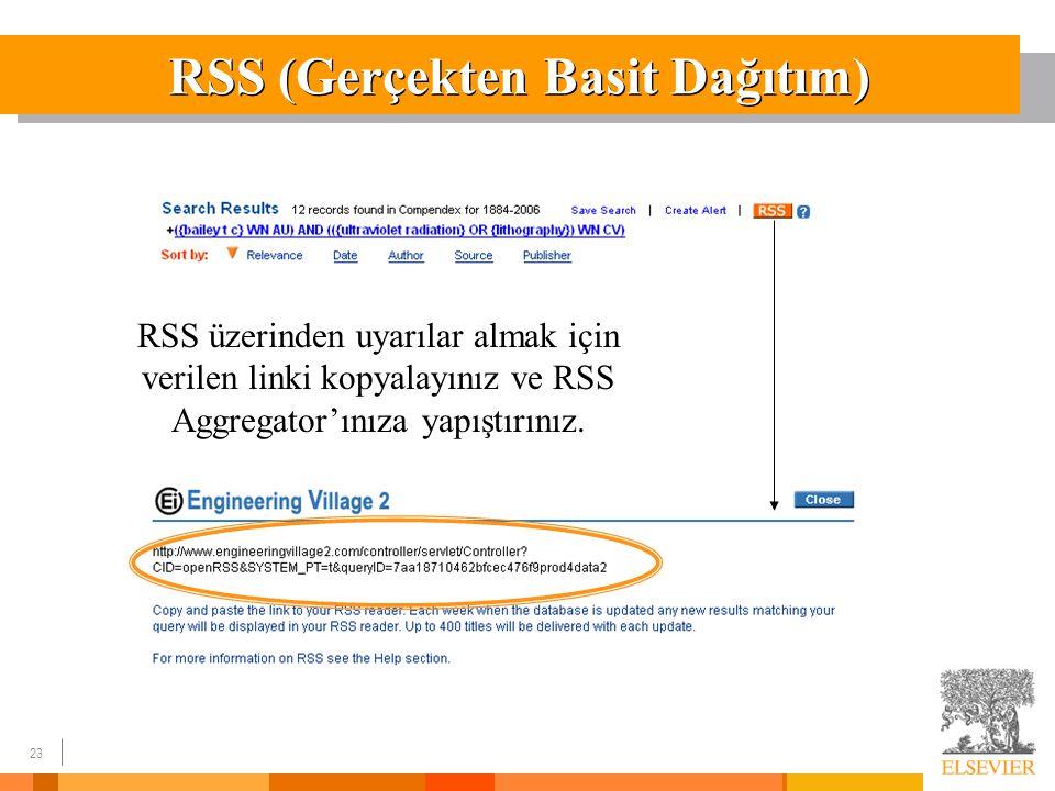 23 RSS (Gerçekten Basit Dağıtım) RSS üzerinden uyarılar almak için verilen linki kopyalayınız ve RSS Aggregator'ınıza yapıştırınız.