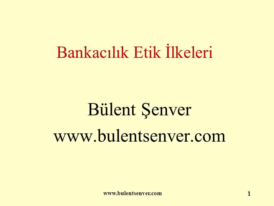 www.bulentsenver.com 12 Genel İlkeler •Dürüstlük •Tarafsızlık •Güvenilirlik •Saydamlık •Toplumsal Yararın Gözetilmesi •Çevreye Saygı •Karapara ile Mücadele