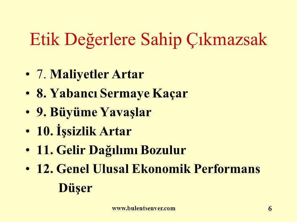 www.bulentsenver.com 17 Karapara Aklanması, Yolsuzluk İlgili Kurumlarla İşbirliği Yapmak İç Bünyede 1.Gerekli Önlemleri Alır 2.