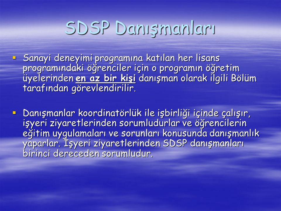 SDSP Danışmanları  Sanayi deneyimi programına katılan her lisans programındaki öğrenciler için o programın öğretim üyelerinden en az bir kişi danışma