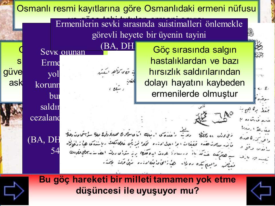 İstanbul O S M A N L I İMPARATORLUĞU Osmanlı Devleti 1915 de Tehcir Kanunu çıkararak olaylara karışan ermenileri zorunlu olarak güvenli bölgelere göç ettirdi Takvim-i Vekai Tehcir Kanunu 27 Mayıs 1915 1 Haziran 1915 Hangi ermeniler göçe tabi tutulmuştur.