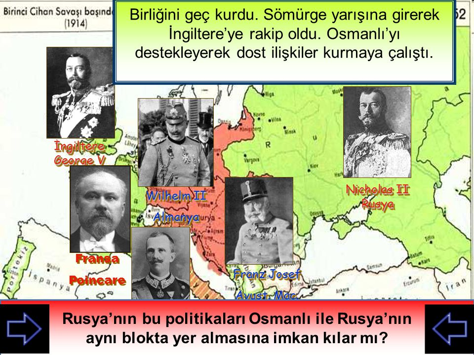 İngiltere George V En büyük sömürgeci devletiydi.1878'e kadar Osmanlı toprak bütünlüğünü savundu.