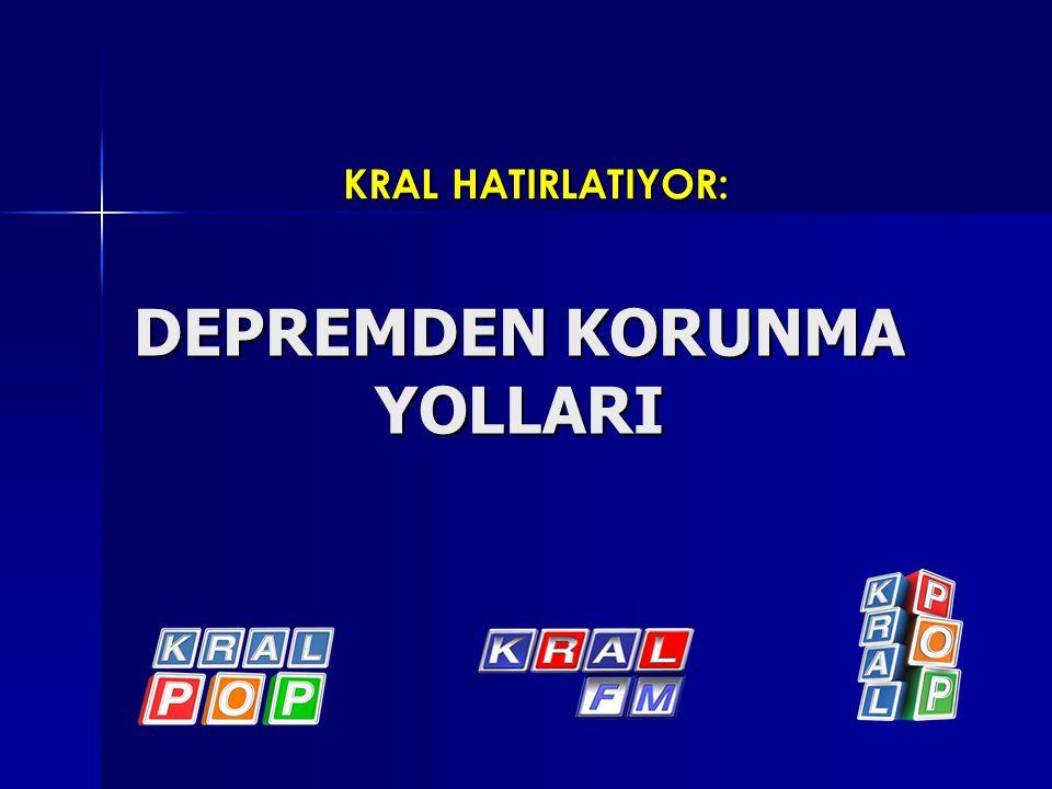 DEPREMDEN KORUNMA YOLLARI KRAL HATIRLATIYOR: