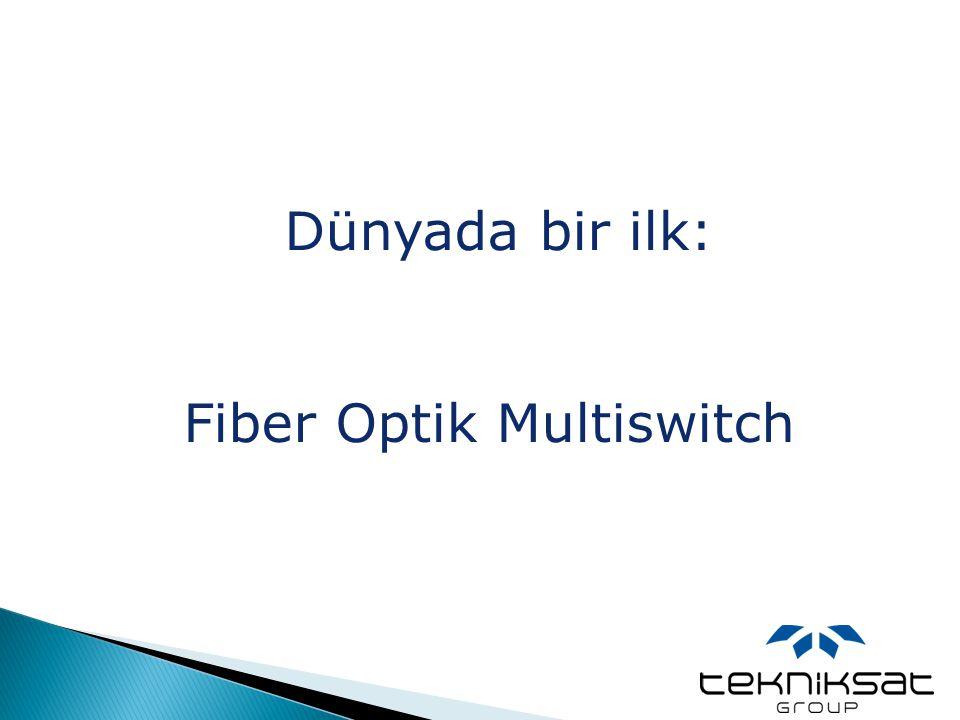 Dünyada bir ilk: Fiber Optik Multiswitch
