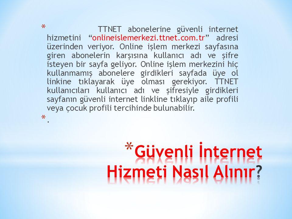 """* TTNET abonelerine güvenli internet hizmetini """"onlineislemerkezi.ttnet.com.tr"""" adresi üzerinden veriyor. Online işlem merkezi sayfasına giren abonele"""