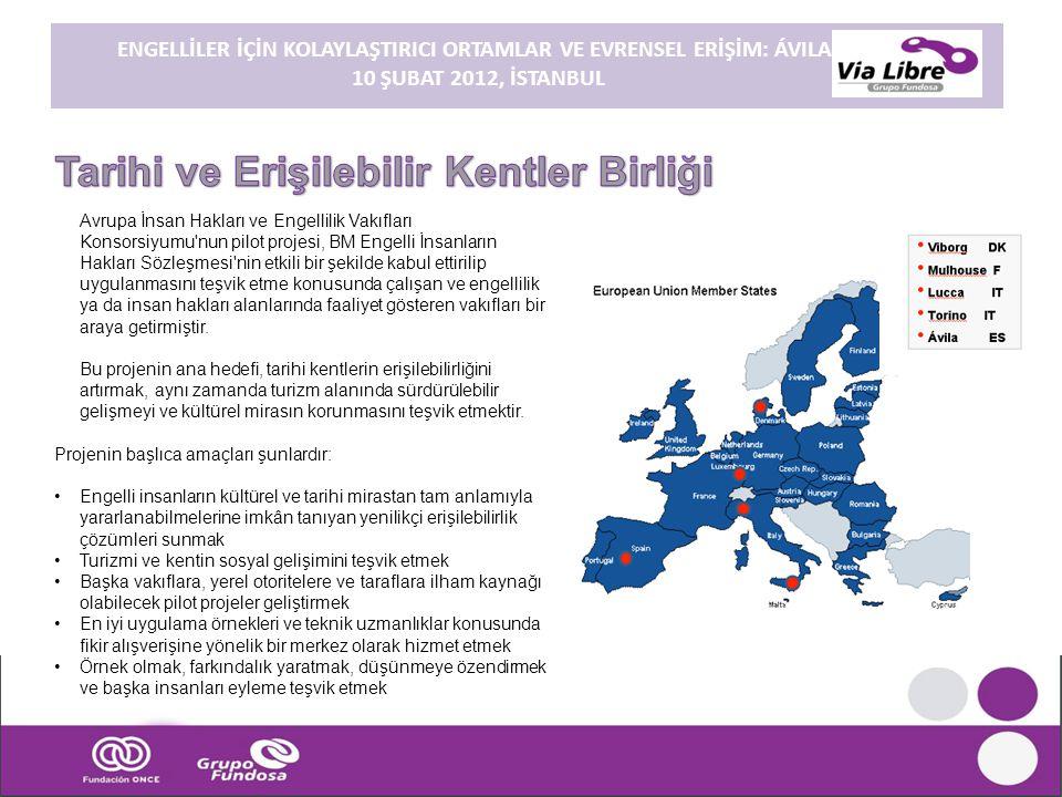 ENGELLİLER İÇİN KOLAYLAŞTIRICI ORTAMLAR VE EVRENSEL ERİŞİM: ÁVILA. 10 ŞUBAT 2012, İSTANBUL Avrupa İnsan Hakları ve Engellilik Vakıfları Konsorsiyumu'n