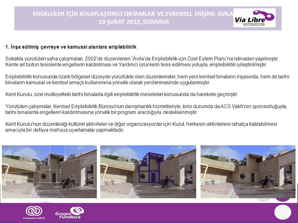 """1. İnşa edilmiş çevreye ve kamusal alanlara erişilebilirlik Sokakta yürütülen saha çalışmaları, 2002'de düzenlenen """"Ávila'da Erişilebilirlik için Özel"""