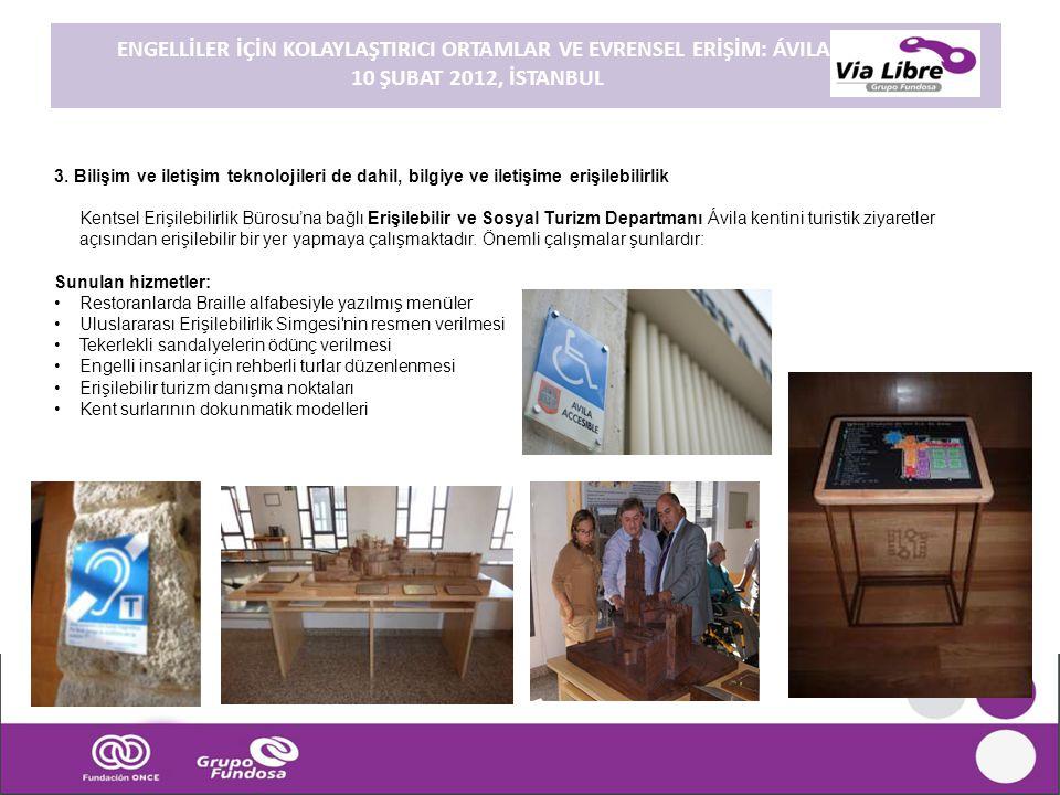 3. Bilişim ve iletişim teknolojileri de dahil, bilgiye ve iletişime erişilebilirlik Kentsel Erişilebilirlik Bürosu'na bağlı Erişilebilir ve Sosyal Tur
