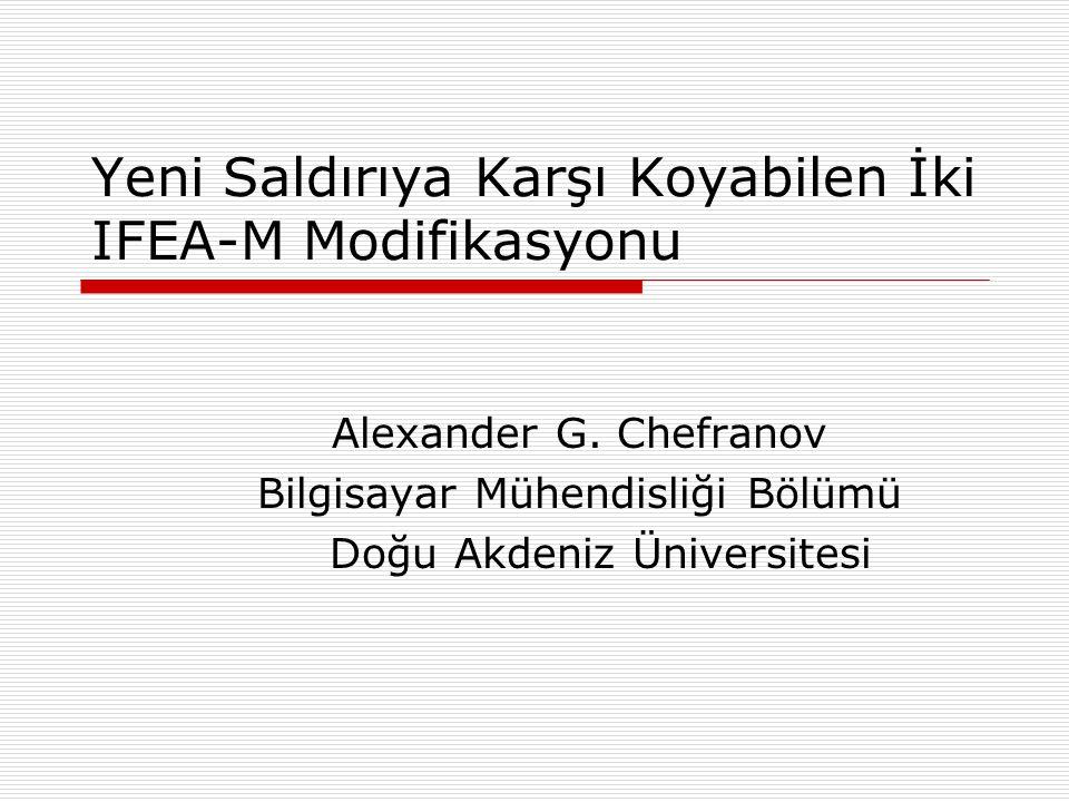 Yeni Saldırıya Karşı Koyabilen İki IFEA-M Modifikasyonu Alexander G.