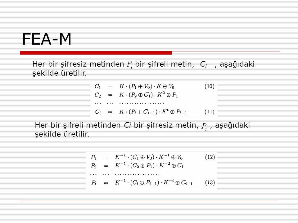 FEA-M Her bir şifresiz metinden bir şifreli metin, C i, aşağıdaki şekilde üretilir.