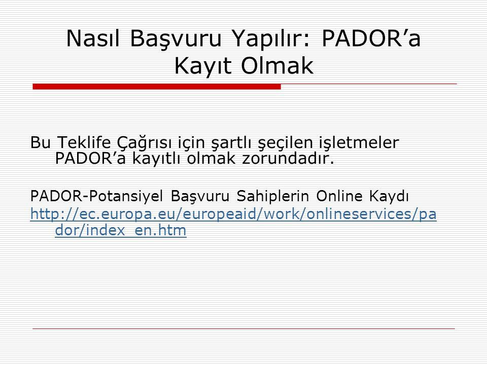 Nasıl Başvuru Yapılır: PADOR'a Kayıt Olmak  Başvuru sahipleri ve (varsa) ortkak(ları) teklifin basılı versiyonunda EuropeAid ID (EID) numarasını belirtmek zorundadır.