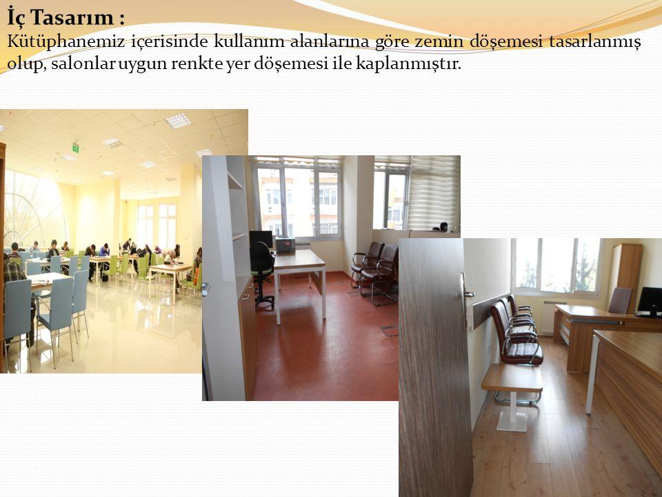 İç Tasarım : Kütüphanemiz içerisinde kullanım alanlarına göre zemin döşemesi tasarlanmış olup, salonlar uygun renkte yer döşemesi ile kaplanmıştır.