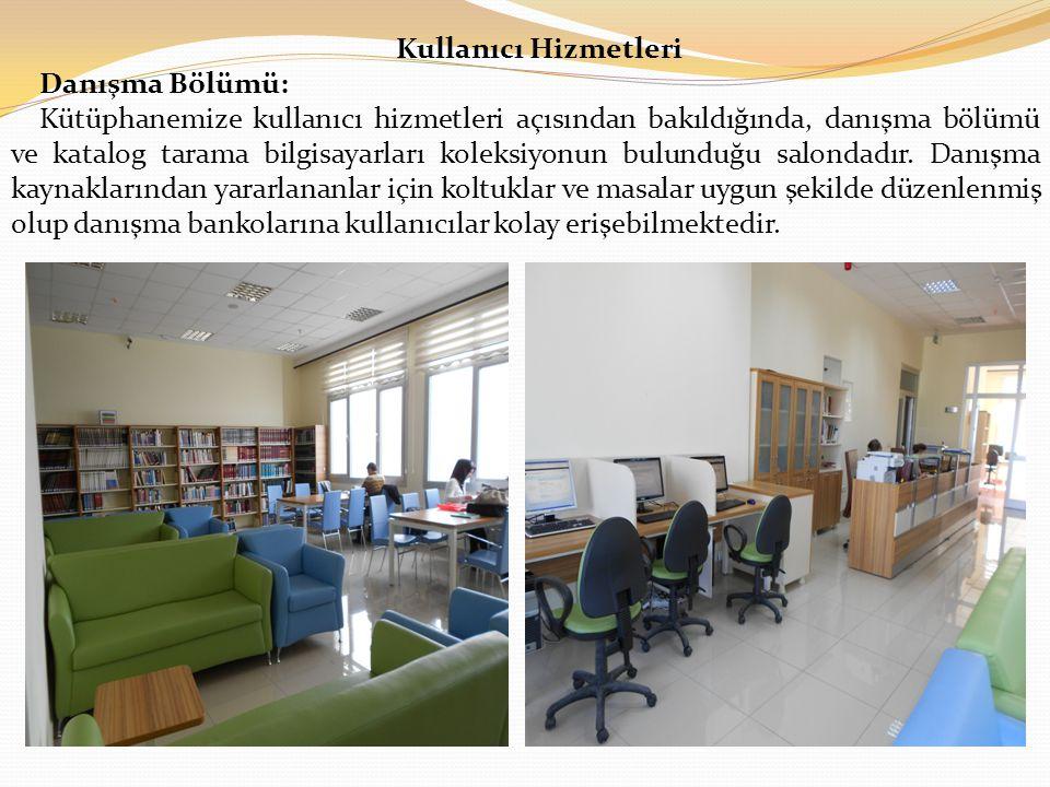 Kullanıcı Hizmetleri Danışma Bölümü: Kütüphanemize kullanıcı hizmetleri açısından bakıldığında, danışma bölümü ve katalog tarama bilgisayarları koleksiyonun bulunduğu salondadır.