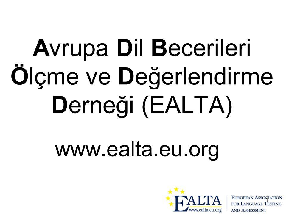 1 Avrupa Dil Becerileri Ölçme ve Değerlendirme Derneği (EALTA) www.ealta.eu.org