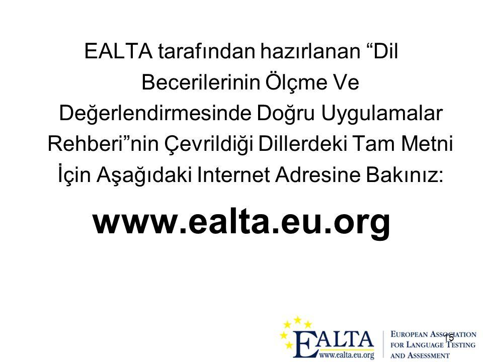 """15 EALTA tarafından hazırlanan """"Dil Becerilerinin Ölçme Ve Değerlendirmesinde Doğru Uygulamalar Rehberi""""nin Çevrildiği Dillerdeki Tam Metni İçin Aşağı"""