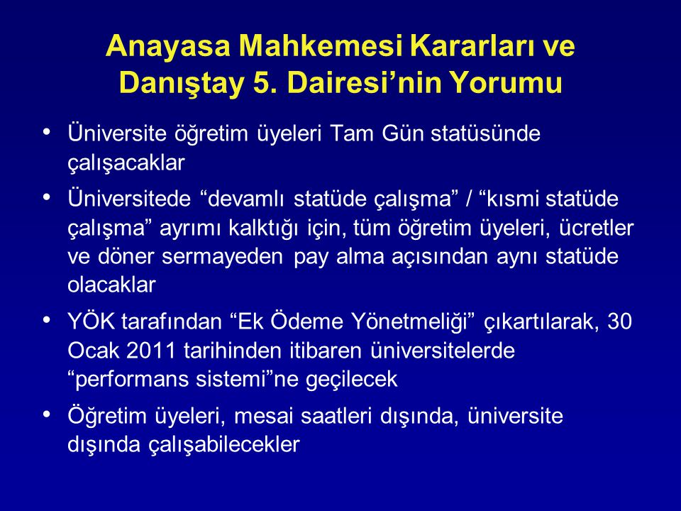 """Anayasa Mahkemesi Kararları ve Danıştay 5. Dairesi'nin Yorumu • Üniversite öğretim üyeleri Tam Gün statüsünde çalışacaklar • Üniversitede """"devamlı sta"""