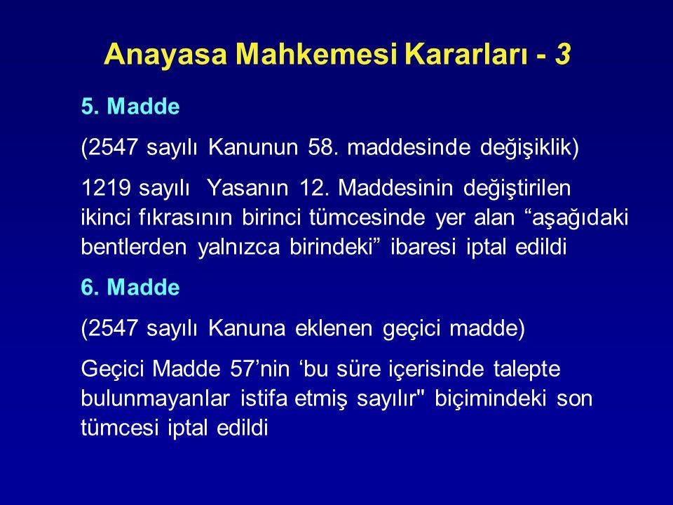 Anayasa Mahkemesi Kararları - 3 5. Madde (2547 sayılı Kanunun 58. maddesinde değişiklik) 1219 sayılı Yasanın 12. Maddesinin değiştirilen ikinci fıkras