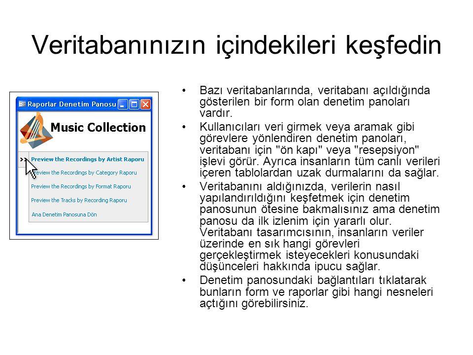 Veritabanınızın içindekileri keşfedin •Bazı veritabanlarında, veritabanı açıldığında gösterilen bir form olan denetim panoları vardır. •Kullanıcıları