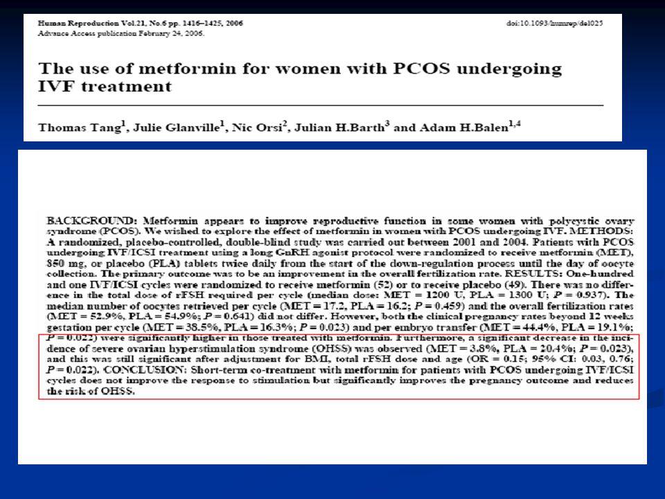 Metformin ve Diğer İnsülin Sensitizer'ları  VEGF'ün OHSS patogenezindeki kilit rolü bilinmektedir  İnsülin VEGF expresyonu ve salınımını artırmaktadır  Metformin IVF vakalarında OHSS insidansını azaltmaktadır (5 RC çalışma 426 vaka sistematik rev)  (OR 0.21 %95 CI 0.11-0.41) (Doronzo, 2004,Eur J Clin Invest) (Costello,2006,Hum Reprod)