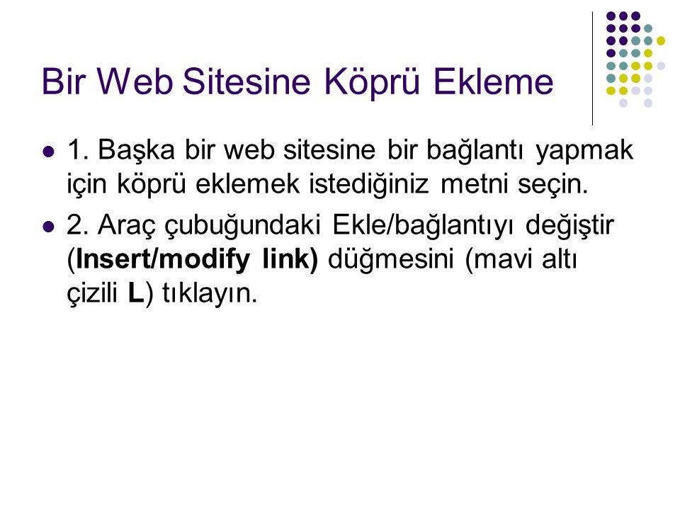 Bir Web Sitesine Köprü Ekleme 2.Adım: Ekle/bağlantıyı değiştiri düğmesini tıklayın.