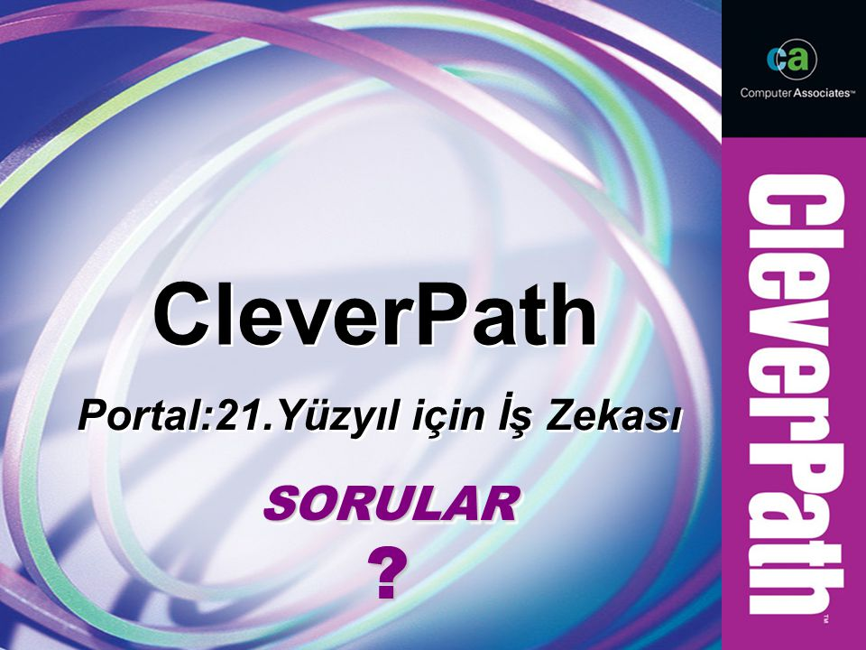 CleverPath Portal:21.Yüzyıl için İş Zekası SORULARSORULAR
