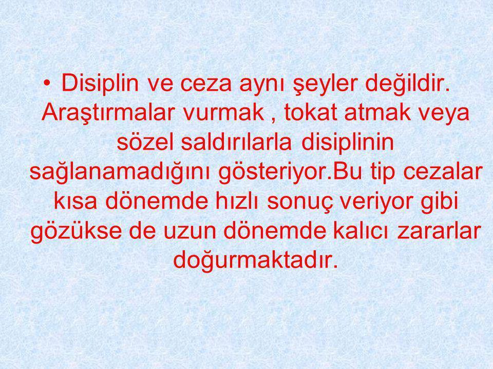 •Disiplin ve ceza aynı şeyler değildir.