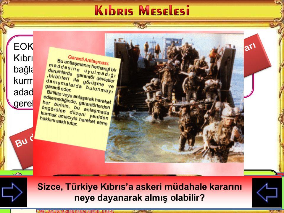 II. Dünya Savaşı bitti. Artık sömürgelerimizden çekiliyoruz. Bu imzaladığımız Zürih ve Londra anlaşmaları Kıbrıs Cumhuriyetinin kurulmasını sağlayacak