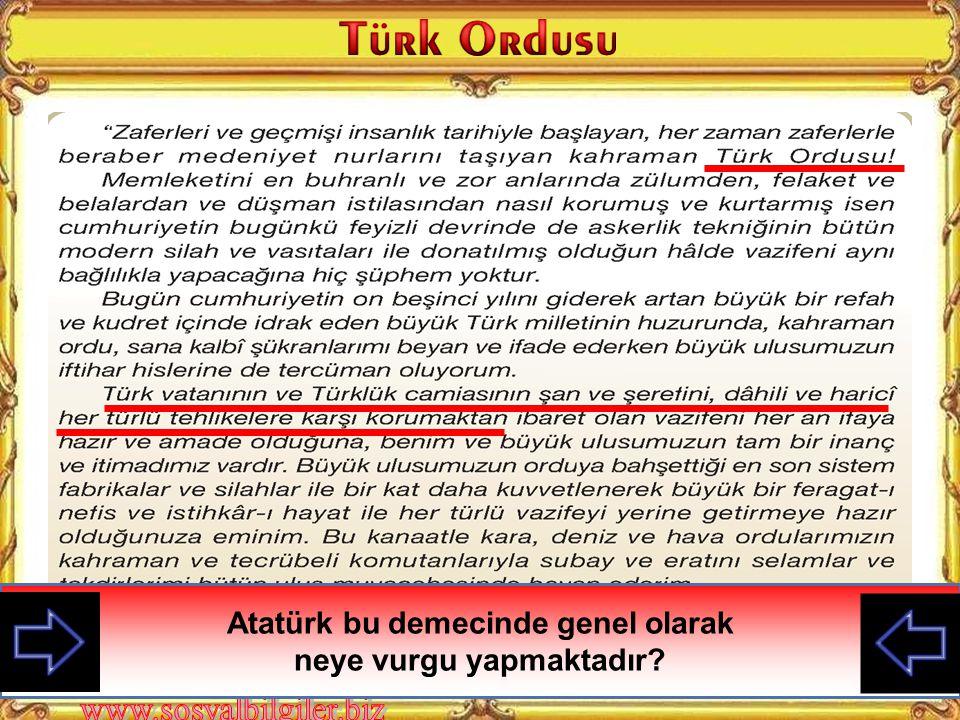 Türk Silahlı Kuvvetleri, Türk yurdunu ve Türkiye Cumhuriyeti ni iç ve dış düşmanlara karşı korumakla görevlidir.
