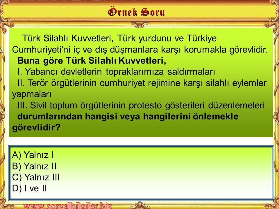 Türkiye, yandaki tabloda adı geçen yerlere asker göndermekle aşağıdakilerden hangisini amaçlamış olabilir.