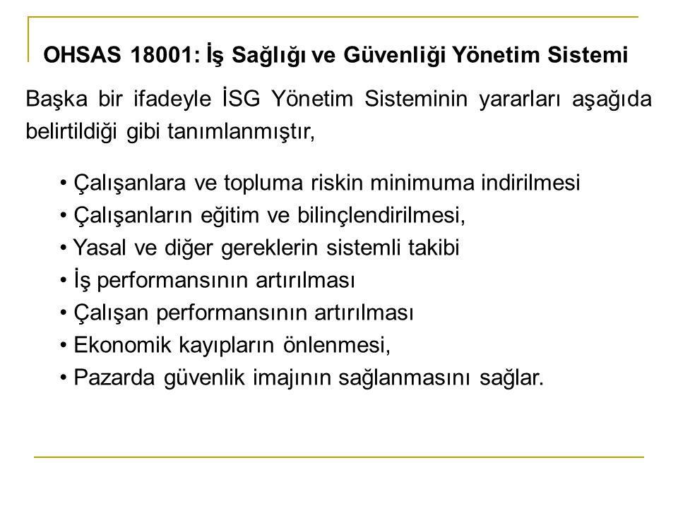 Başka bir ifadeyle İSG Yönetim Sisteminin yararları aşağıda belirtildiği gibi tanımlanmıştır, • Çalışanlara ve topluma riskin minimuma indirilmesi • Ç