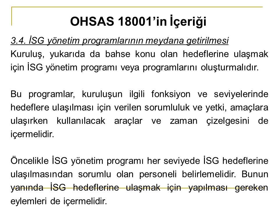 3.4. İSG yönetim programlarının meydana getirilmesi Kuruluş, yukarıda da bahse konu olan hedeflerine ulaşmak için İSG yönetim programı veya programlar
