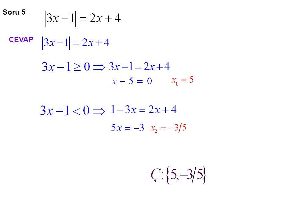 Soru 6 1.durum aralığında olması gerektiği için bu aralıktaki reel sayılar CEVAP
